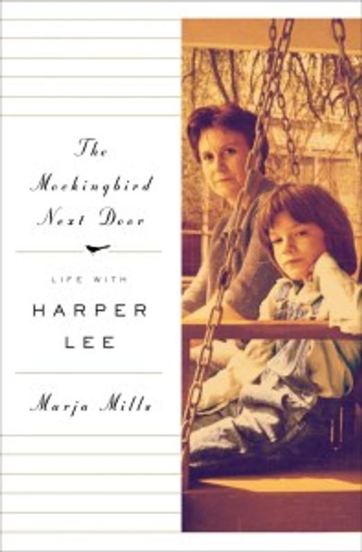 Book Release of the Week: The Mockingbird Next Door (Life with Harper Lee)