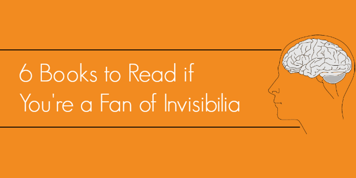 6 Books to Read if You're a Fan of Invisibilia