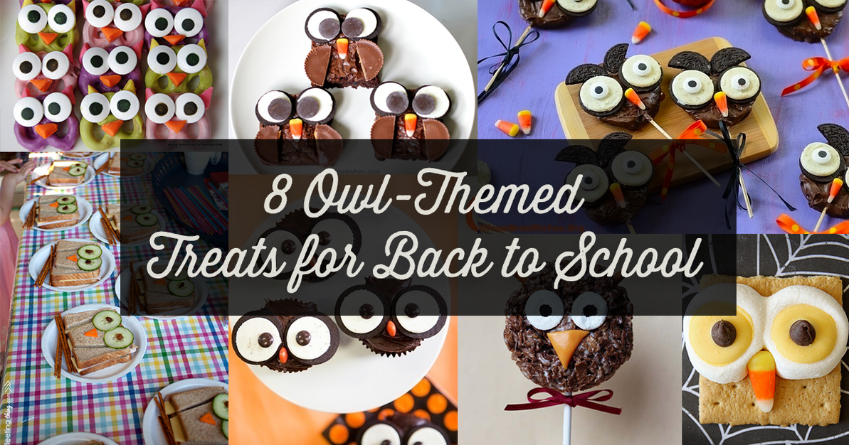 Love Owls? Make These 8 Snacks for Back to School!