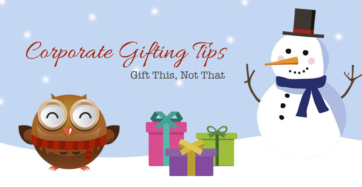 Corporate Gifting Tips: Gift This, Not That