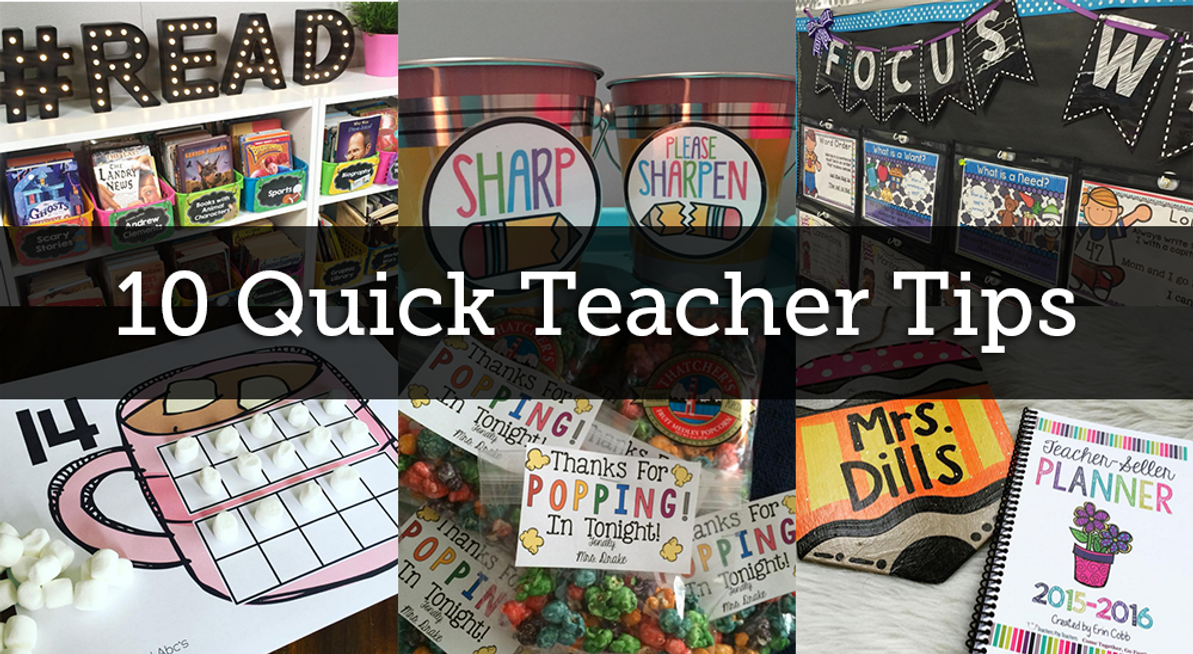 10 Quick Teacher Tips for the Classroom