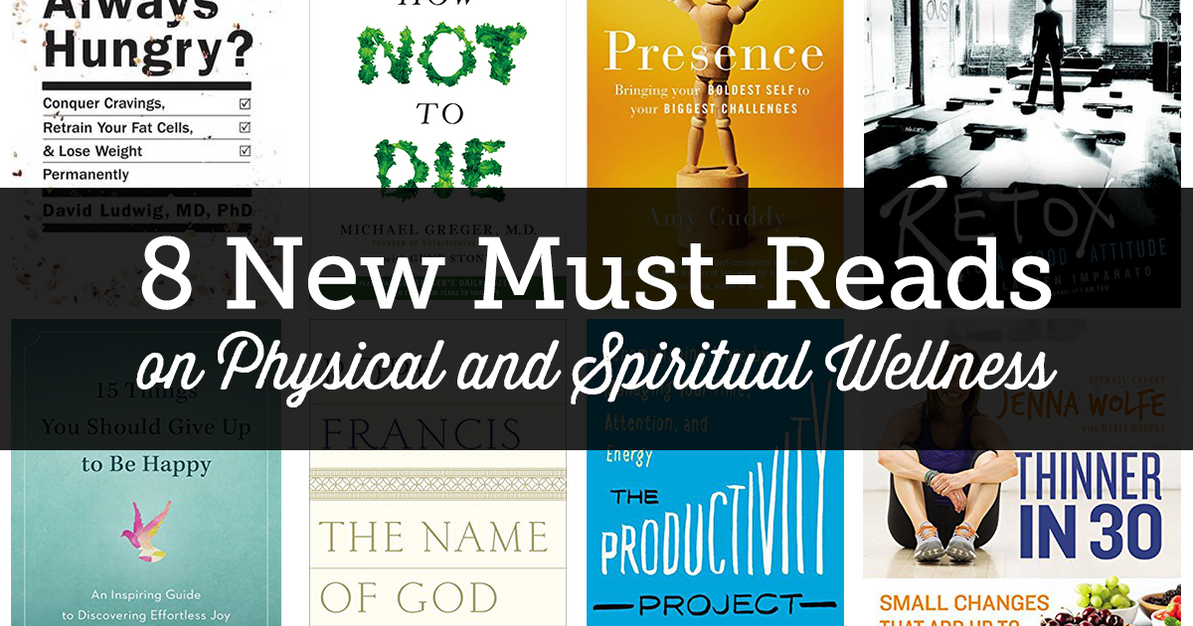8 New Must-Read Physical and Spiritual Wellness Books