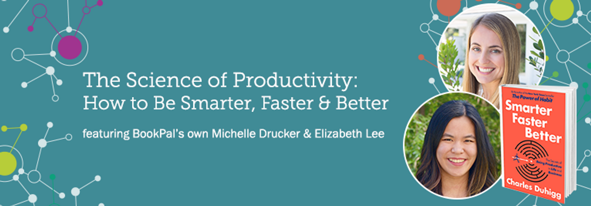 The Science of Productivity: How to Be Smarter, Faster & Better