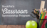 Become BookPal's First-Ever Sponsored Classroom!