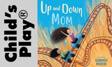 Author Q&A with Child's Play: How 'Up and Down Mom' Tackles Mental Health for Kids