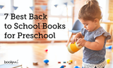 7 Best Back to School Books for Preschool
