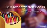 Best Kindergarten Books for Your Classroom