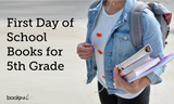 5 Best First Day of School Books for 5th Grade