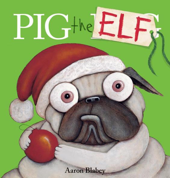 Pig the Elf (Pig the Pug) Cover