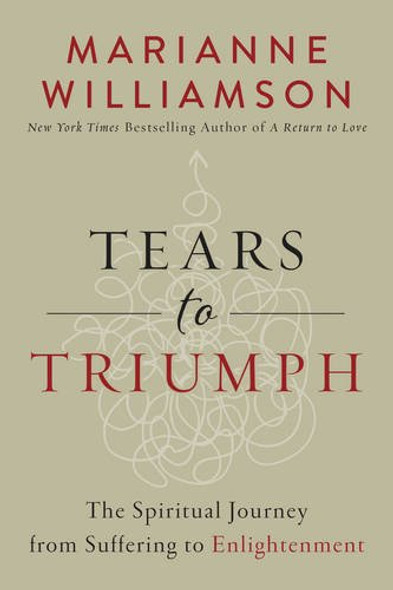 Tears to Triumph: The Spiritual Journey from Suffering to Enlightenment Cover