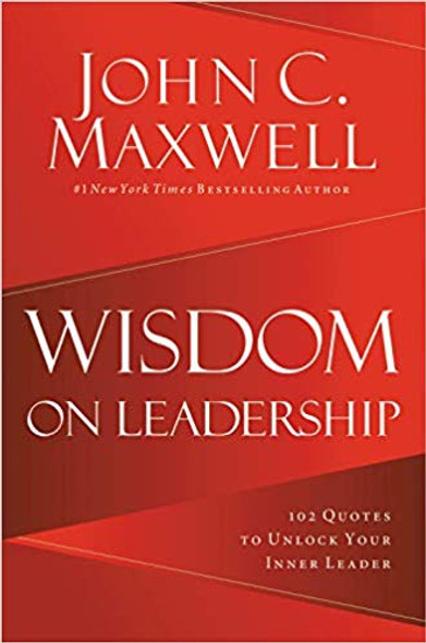 Wisdom on Leadership: 102 Quotes to Unlock Your Potential to Lead Cover