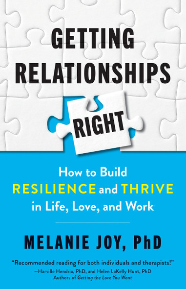 Getting Relationships Right: How to Build Resilience and Thrive in Life, Love, and Work Cover