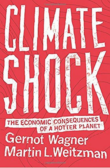 Climate Shock: The Economic Consequences of a Hotter Planet Cover