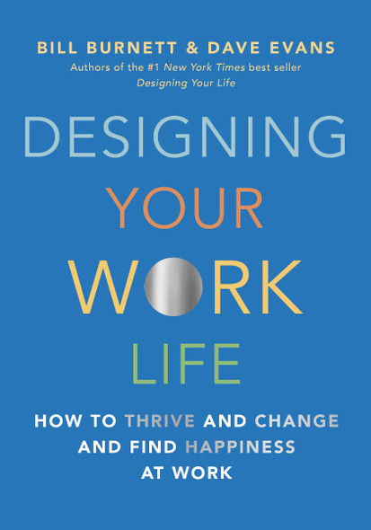 Designing Your Work Life: How to Thrive and Change and Find Happiness at Work Cover