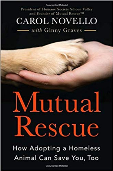 Mutual Rescue: How Adopting a Homeless Animal Can Save You, Too Cover