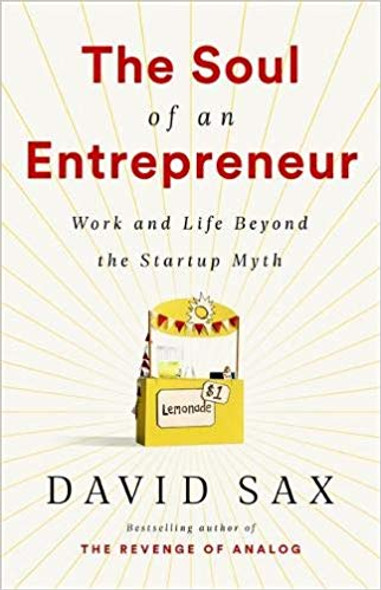 The Soul of an Entrepreneur: Work and Life Beyond the Startup Myth Cover