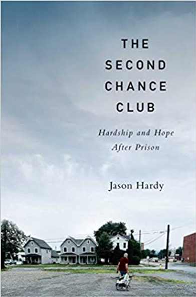 The Second Chance Club: Hardship and Hope After Prison Cover