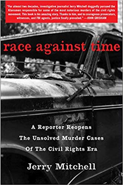 Race Against Time: A Reporter Reopens the Unsolved Murder Cases of the Civil Rights Era Cover