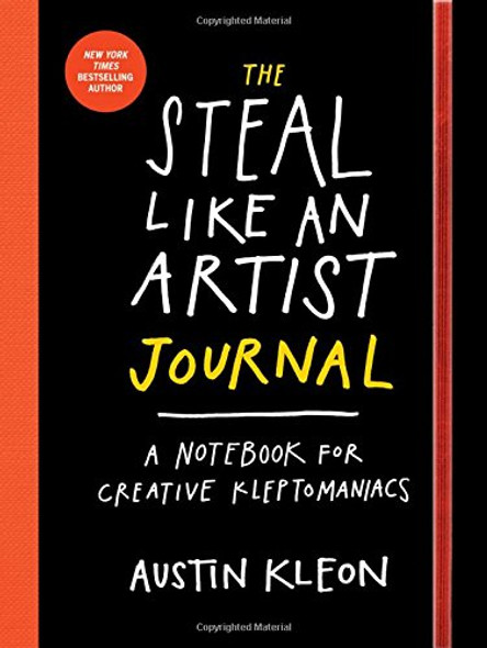 The Steal Like an Artist Journal: A Notebook for Creative Kleptomaniacs Cover