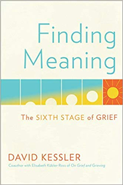 Finding Meaning: The Sixth Stage of Grief Cover