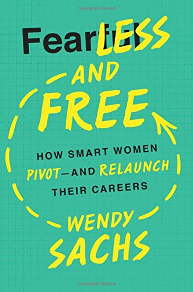 Fearless and Free: How Smart Women Pivot--And Relaunch Their Careers Cover