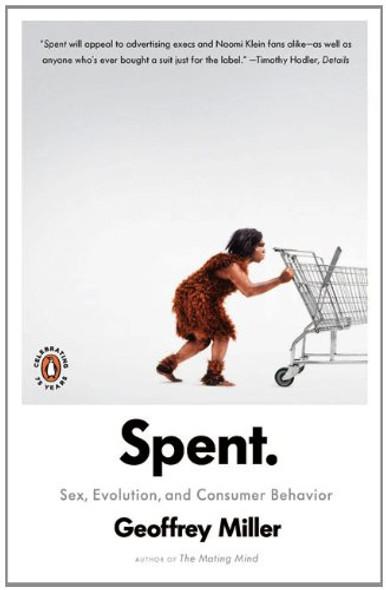 Spent: Sex, Evolution, and Consumer Behavior Cover