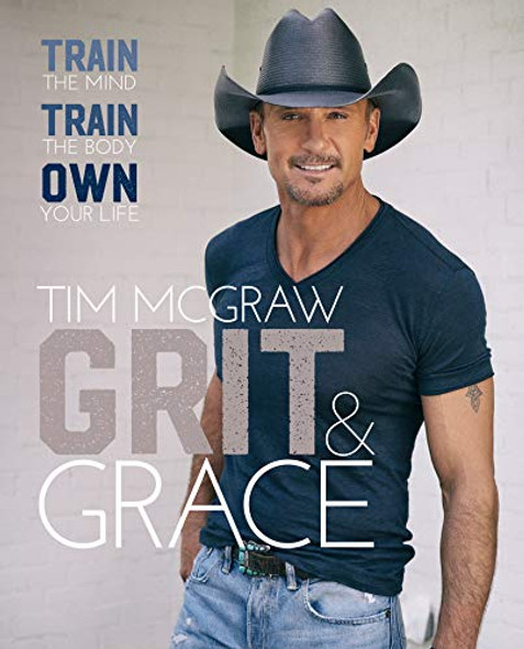 Grit & Grace: Train the Mind, Train the Body, Own Your Life Cover