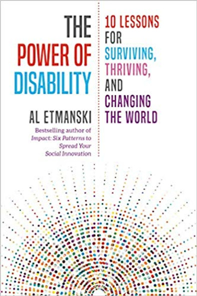 The Power of Disability: 10 Lessons for Surviving, Thriving, and Changing the World Cover