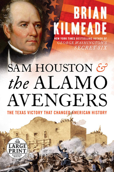 Sam Houston and the Alamo Avengers: The Texas Victory That Changed American History - Large Print Cover