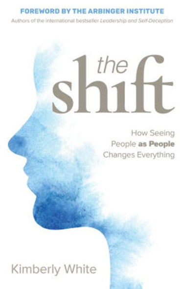 The Shift: How Seeing People as People Changes Everything Cover