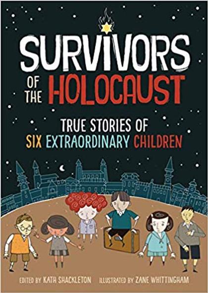 Survivors of the Holocaust: True Stories of Six Extraordinary Children Cover