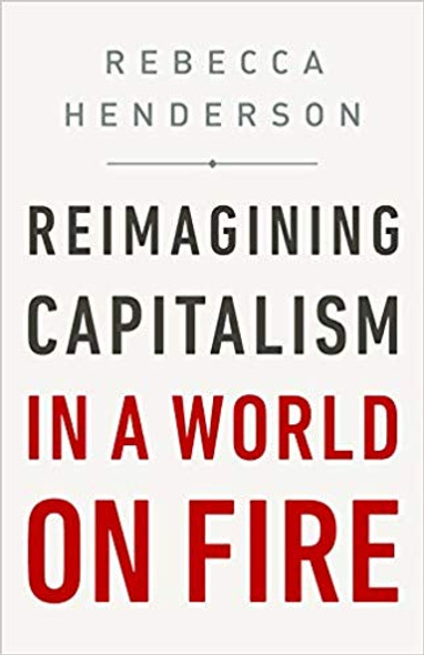 Reimagining Capitalism in a World on Fire Cover