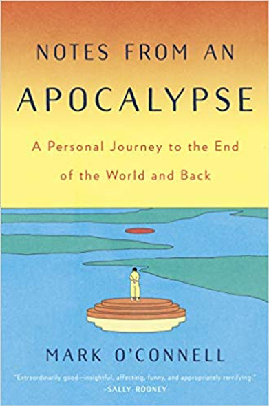 Notes from an Apocalypse: A Personal Journey to the End of the World and Back Cover