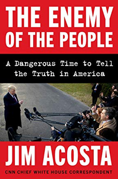 The Enemy of the People: A Dangerous Time to Tell the Truth in America Cover