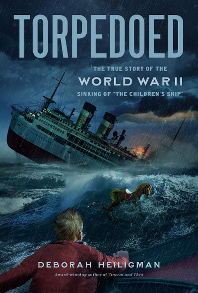 "Torpedoed: The True Story of the World War II Sinking of ""The Children's Ship"" Cover"