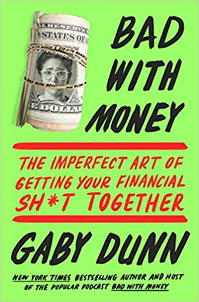 Bad with Money: The Imperfect Art of Getting Your Financial Sh*t Together Cover