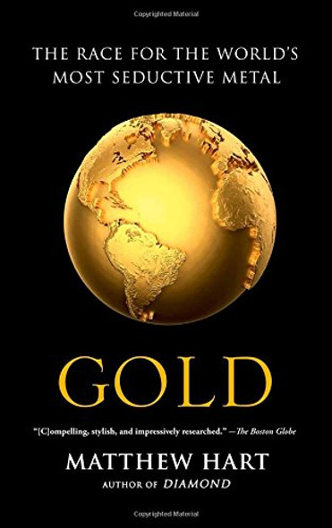 Gold: The Race for the World's Most Seductive Metal Cover