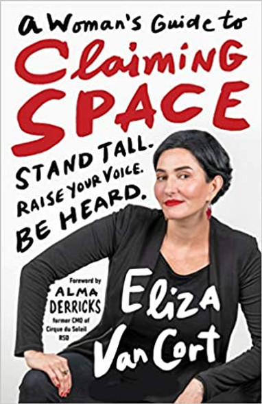A Woman's Guide to Claiming Space: Stand Tall. Raise Your Voice. Be Heard. Cover