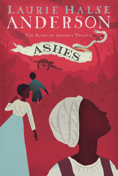 Ashes (The Seeds of America Trilogy) Cover