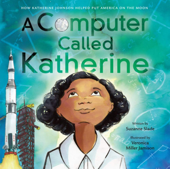 A Computer Called Katherine: How Katherine Johnson Helped Put America on the Moon Cover