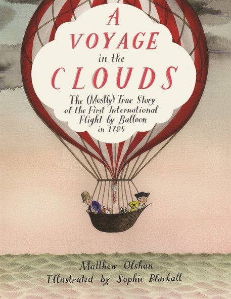 A Voyage in the Clouds: The (Mostly) True Story of the First International Flight by Balloon in 1785 Cover