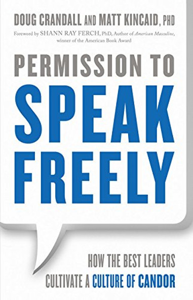 Permission to Speak Freely: How the Best Leaders Cultivate a Culture of Candor Cover
