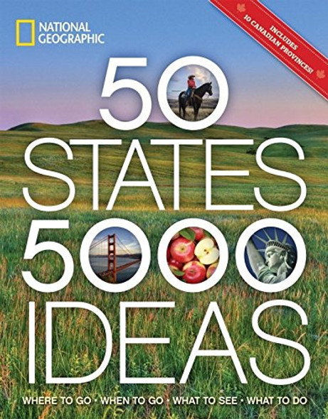 50 States, 5,000 Ideas: Where to Go, When to Go, What to See, What to Do Cover