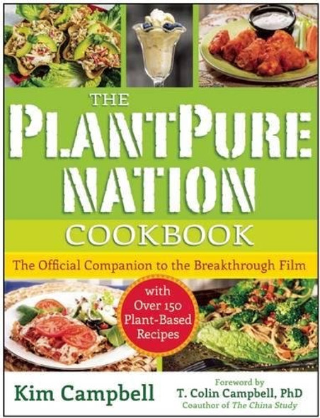 The PlantPure Nation Cookbook: The Official Companion Cookbook to the Breakthrough Film...with over 150 Plant-Based Recipes Cover