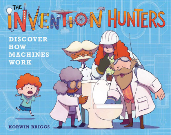 The Invention Hunters Discover How Machines Work Cover