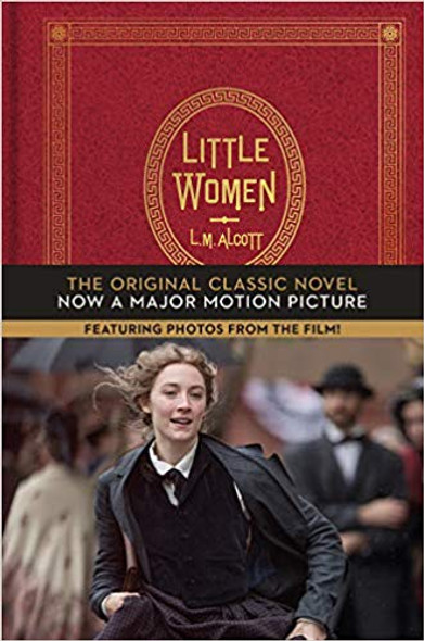 Little Women: The Original Classic Novel Featuring Photos from the Film! Cover