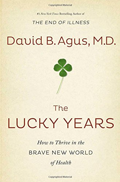 The Lucky Years: How to Thrive in the Brave New World of Health Cover