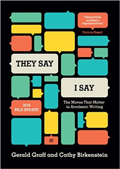 """""""They Say / I Say"""": The Moves That Matter in Academic Writing, with 2016 MLA Update (3RD ed.) Cover"""