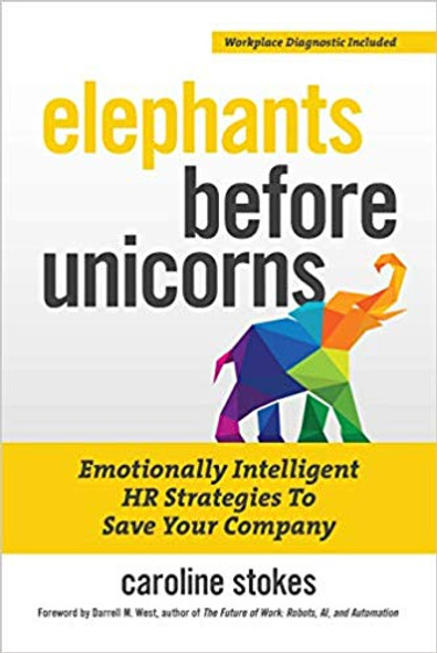 Elephants Before Unicorns: Emotionally Intelligent HR Strategies to Save Your Company Cover