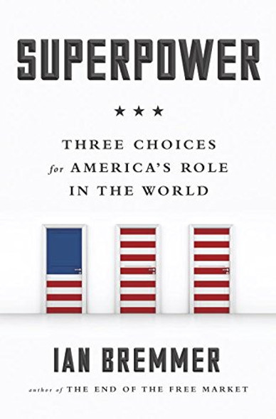 Superpower: Three Choices for America's Role in the World Cover
